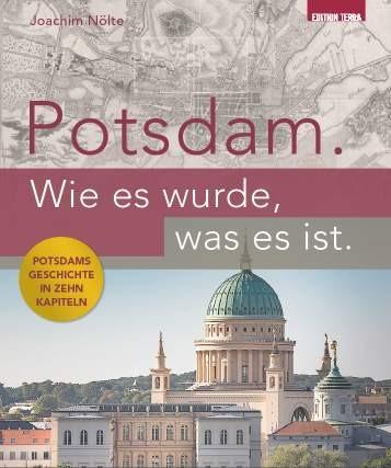 Potsdam. Wie es wurde, was es ist