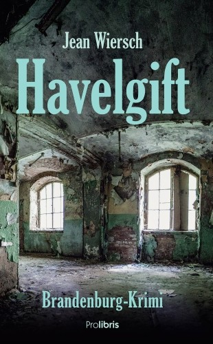 Havelgift - Brandenburg-Krimi