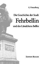 Die Geschichte der Stadt Fehrbellin und des Ländchens Bellin