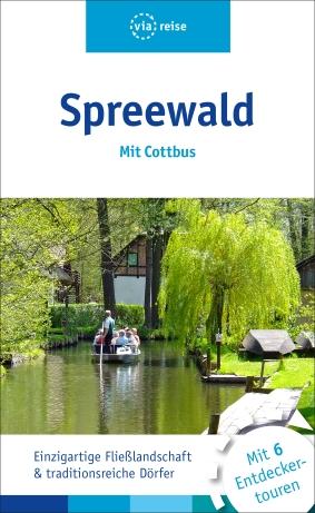 Spreewald. Mit Cottbus und 6 Entdeckertouren