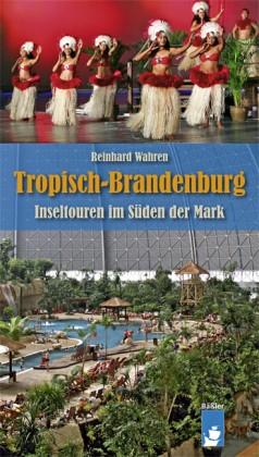Tropisch - Brandenburg