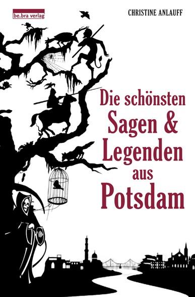 Die schönsten Sagen & Legenden aus Potsdam