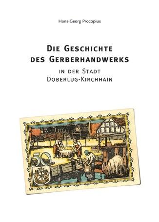 Die Geschichte des Gerberhandwerks in Doberlug-Kirchhain