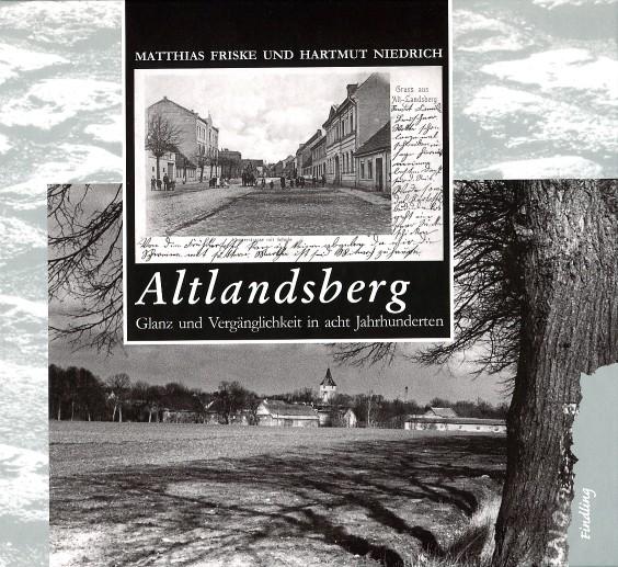 Altlandsberg. Glanz und Vergänglichkeit in acht Jahrhunderten