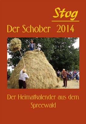 Stog / Der Schober 2014 - Der Heimatkalender aus dem Spreewald
