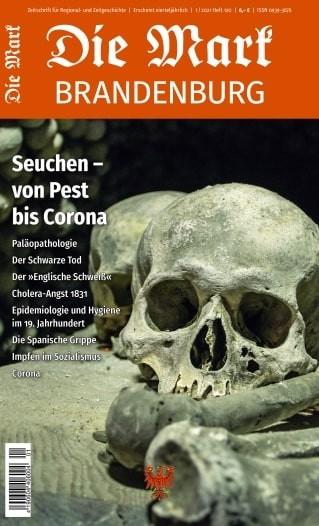 Seuchen - von Pest bis Corona. Die Mark Brandenburg - Heft 120