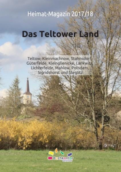 Das Teltower Land. Heimat-Magazin 2017 / 2018