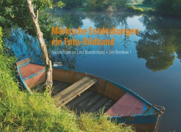Naturerleben im Land Brandenburg. Um Beeskow Band 1