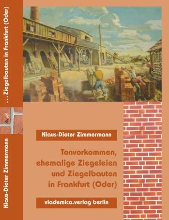 Tonvorkommen, Ziegeleien und Ziegelbauten in Frankfurt / O.
