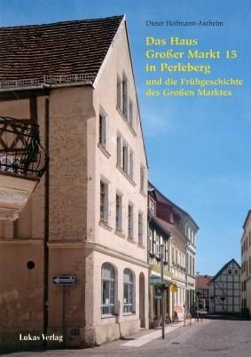 Das Haus Großer Markt 15 in Perleberg