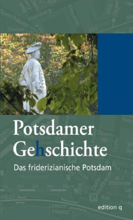 Potsdamer Ge(h)schichte 7 - Das friderizianische Potsdam