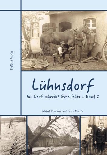 Lühnsdorf. Ein Dorf schreibt Geschichte - Band 2