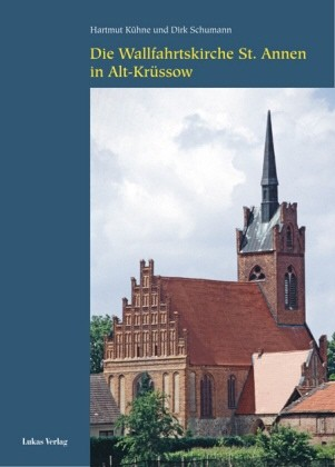 Die Wallfahrtskirche St. Annen in Alt Krüssow