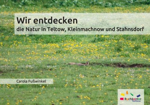 Wir entdecken die Natur in Teltow, Kleinmachnow und Stahnsdorf