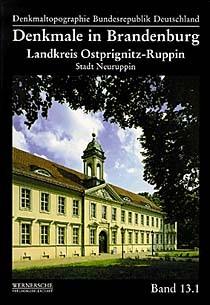 Denkmale in Brandenburg. Landkreis Ostprignitz-Ruppin Band 1
