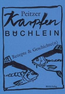 Peitzer Karpfen-Büchlein. Rezepte und Geschichte(n)