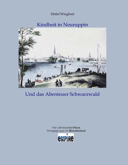 Kindheit in Neuruppin und das Abenteuer Schwarzwald