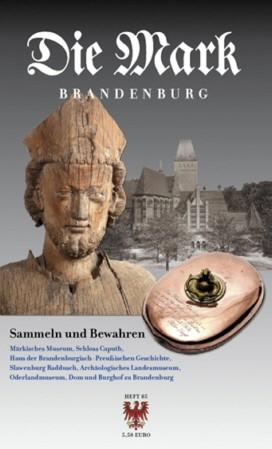 Sammeln und Bewahren - Die Mark Brandenburg - Heft 85