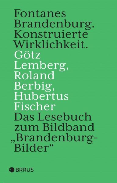 Fontanes Brandenburg. Konstruierte Wirklichkeit