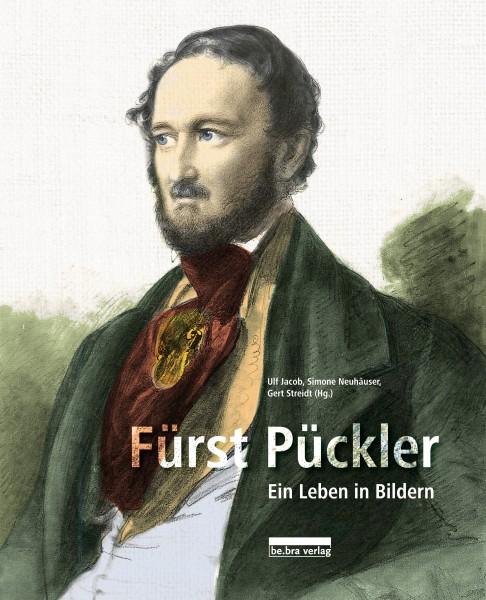Fürst Pückler. Ein Leben in Bildern