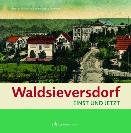 Waldsieversdorf - Einst und Jetzt