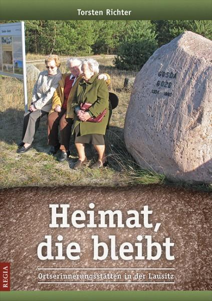 Heimat, die bleibt. Ortserinnerungsstätten in der Lausitz