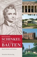 Karl-Friedrich-Schinkel. Führer zu seinen Bauten. Band 1