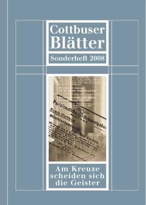 Am Kreuze scheiden sich die Geister - Cottbuser Blätter 2008