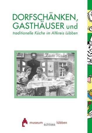 Dorfschänken, Gasthäuser und traditionelle Küche Altkreis Lübben
