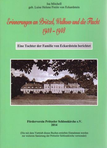 Erinnerungen an Prötzel, Wulkow und die Flucht 1934 -1948