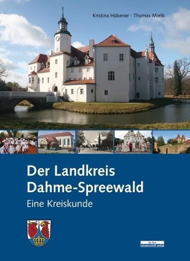 Der Landkreis Dahme-Spreewald. Eine Kreiskunde