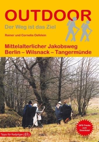 Mittelalterlicher Jakobsweg Berlin-Wilsnack-Tangermünde