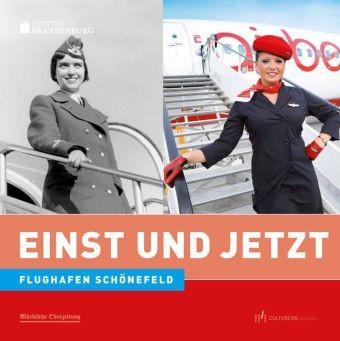 Flughafen Schönefeld. Einst und Jetzt