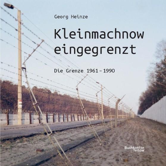 Kleinmachnow eingegrenzt. Die Grenze 1961 - 1990