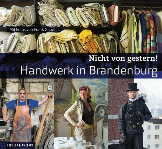 Nicht von gestern! Handwerk in Brandenburg