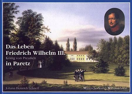 Das Leben Friedrich Wilhelm III. in Paretz