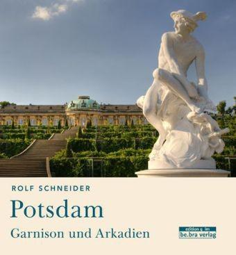 Potsdam. Garnison und Arkadien