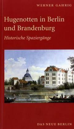 Hugenotten in Berlin und Brandenburg