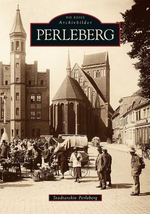 Perleberg - Die Reihe Archivbilder