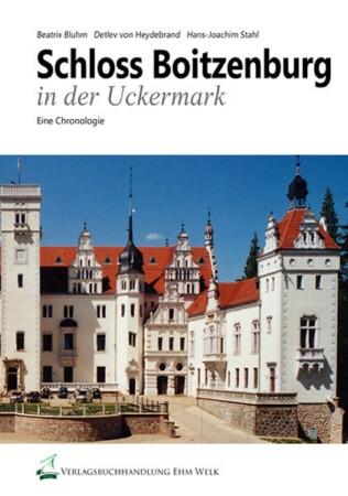 Schloss Boitzenburg in der Uckermark. Eine Chronologie