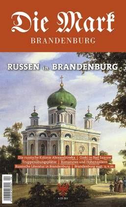 Russen in Brandenburg - Die Mark Brandenburg - Heft 108