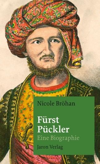 Fürst Pückler. Eine Biographie