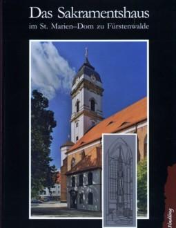 Das Sakramentshaus im St. Marien-Dom zu Fürstenwalde