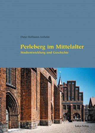 Perleberg im Mittelalter. Stadtentwicklung und Geschichte