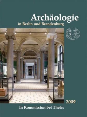 Archäologie in Berlin und Brandenburg 2009