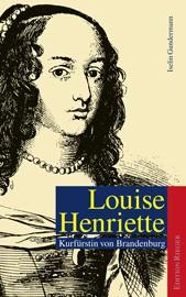 Louise Henriette - Kurfürstin von Brandenburg