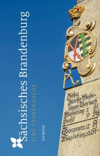 Sächsisches Brandenburg. Eine Spurensuche