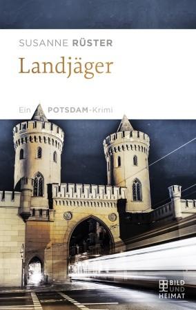 Landjäger. Ein Potsdam-Krimi