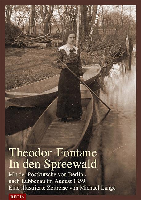 Theodor Fontane. In den Spreewald