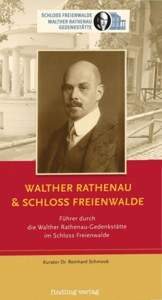 Walther Rathenau & Schloss Freienwalde